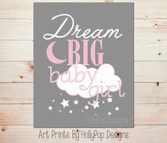 Baby Girl Nursery Decor-Dream Big Baby Girl-Nursery Art Print-Pink Gray Nursery-Inspirational Art for Kids-Childrens Wall Art-8x10 or 11x14 on Etsy, $15.00