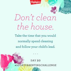 #30DayParentingChallenge Day 20 || Don't clean the house today - you read that right!