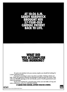 If caring were enough, anyone could be a nurse.  Well said, Ad Council!!