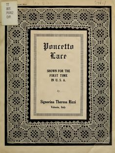 Jeanine of Italian Needlework blog shares the news that Poncetto Lace by Theresa Rizzi is now available free from the Smithsonian's internet archive. This little instruction book, published in 1917, may be the only manual ever created in English for this traditional Italian needlelace.