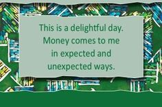 This is a delightful day. Money comes to me in expected and unexpected ways. Prosperity Affirmations, Daily Positive Affirmations, Money Affirmations, Positive Words, Positive Life, Louise Hay Quotes, Let It Out, Mental Strength, Attitude Of Gratitude