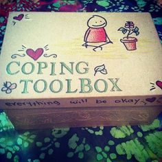 Make your own self-care/coping tool box to get you through tough times.