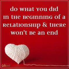 """""""Do what you did in the beginning of a relationship and there won't be an end"""" - Anthony Robbins#quote"""