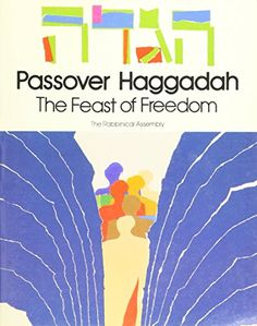 Passover Haggadah: The Feast of Freedom by Rachel Anne Ra...