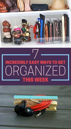7 Incredibly Easy Ways To Get Organized This Week