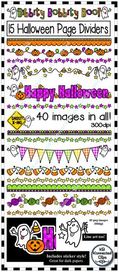 "Halloween Page Dividers Bibbity Bobbity Boo $ I know your students will enjoy these fun Halloween themed dividers on your newsletters, games, worksheets, and other printables. Bright Halloween colors and cute characters are sure to make your products a smash hit. 15 color dividers 15 color ""sticker style"" dividers  10 line art images (b/w) 40 png images in all. 300dpi for crisp printing. https://www.teacherspayteachers.com/Product/Halloween-Page-Dividers-Bibbity-Bobbity-Boo-2115160"