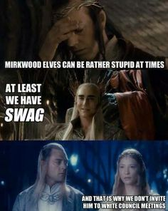 They'd never get anything done if Thranduil came...
