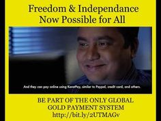 The World's Only Gold Payment System revolutionizing the Financial System. It's the move away from declining fiat currency (paper money) that has no value to.
