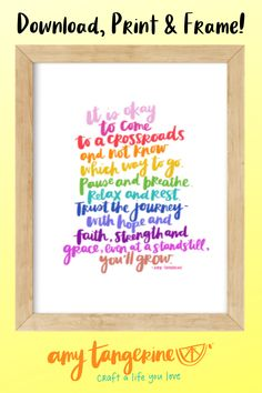 Download and print this colorful inspiration quote from Amy Tangerine.  This positive hand-lettered quote would make great colorful wall art for your home office or craft room or any where in your home! Hand lettering quote | positive quote | inspirational quote | printable quote #amytangerine #quotes #printables