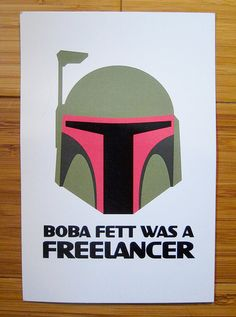 Boba Fett Was A Freelancer by Scott Beale