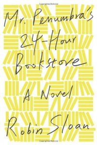 Mr. Penumbras 24-hour Bookstore by Robin Sloan.  Patron said this was one of the best books she ever read.  AM 4/10/13