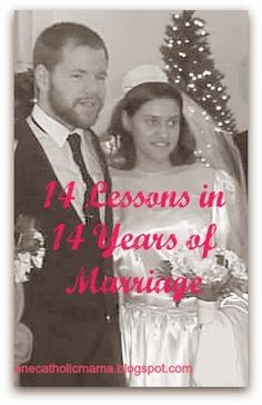 One Catholic Mama: 14 Lessons in 14 Years of Marriage