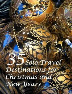35 Solo Travel Destinations for Christmas and New Years http://solotravelerblog.com/35-solo-travel-destinations-for-christmas/