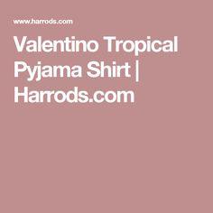 Valentino Tropical Pyjama Shirt | Harrods.com