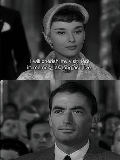 From Roman Holiday . Love this movie. Love them. This line breaks my heart every time.