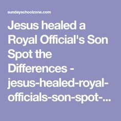 Jesus healed a Royal Official's Son Spot the Differences - jesus-healed-royal-officials-son-spot-differences.pdf