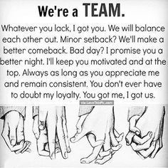 We Are A Team: so true. This is why I chose my love as my life partner bc we are a team in every way The Words, Couple In Love, Perfect Couple Quotes, Good Comebacks, We Are A Team, My Sun And Stars, Love You, My Love, Too Good For You