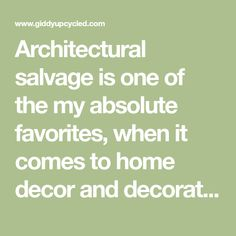 Architectural salvage is one of the my absolute favorites, when it comes to home decor and decorating.  I love bringing something that is old and perhaps a bit industrial, and repurposing it with an air of elegance. Architectural salvage can be hard to come by, depending on where you live, but I put together …
