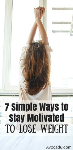 Why is it SO HARD to lose weight!? Learn why you can't stay motivated for weight loss and 7 simple ways to fix it and STAY motivated! http://avocadu.com/7-simple-ways-to-stay-motivated-to-lose-weight/