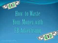 How to waste your money with Facebook advertising Satire, Advertising, Times, Money, Facebook, Humor, Silver, Commercial Music, Sarcasm