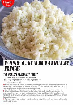 "Looking for a great way to sneak in veggies? Here's how to make ""rice"" out of cauliflower. Cauliflower has 25 calories per cup vs. 218 for a cup of cooked brown rice. Try this recipe. 