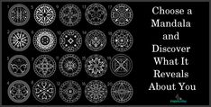 Open your eyes and look over the graphic below. Choose which mandala speaks to you personally. Which one are you drawn to?