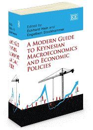 NEW IN PAPERBACK - A Modern Guide To Keynesian Macroeconomics And Economic Policies - Edited by Eckhard Hein and Engelbert Stockhammer - June 2012
