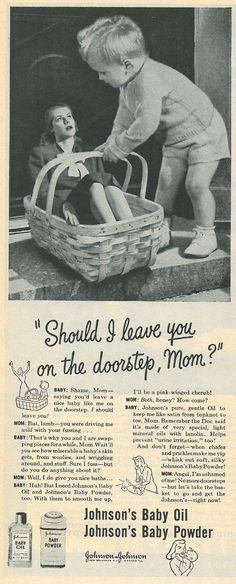 'should i leave you on the doorstep, mom?' - johnson & johnson, 1945 [ad in life magazine for johnson's baby oil and johnson's baby powder]