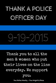 National thank a police officer day. We support our police officers