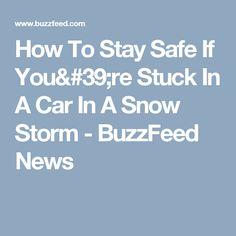How To Stay Safe If You're Stuck In A Car In A Snow Storm - BuzzFeed News
