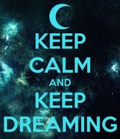 keep-calm-and-keep-dreaming