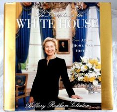AN INVITATION TO THE WHITE HOUSE by Hillary Rodham #Clinton #History President DC #whitehouse