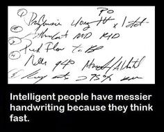 "I like this Explainanation for my Handwriting better than ""Jesus, you have the handwriting of a serial killer!"""