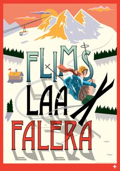 Flims ~ Laax ~ Falera ~ Grisons ~ Switzerland - Home Page Swiss Alps Skiing, Street Art, Vintage Ski Posters, Swiss Travel, Alpine Style, Retro Illustration, Journey, Illustrations And Posters, Manualidades