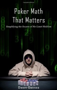 Poker Math That Matters – Simplifying the Secrets of No-limit Hold'em #Poker #Books