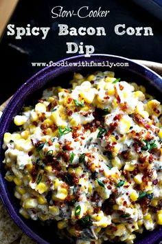 Slow Cooker Spicy Bacon and Corn Dip. foodiewithfamily.com #SlowCooker #Dip #Snacks @Deidre with Family's Rebecca Lindamood