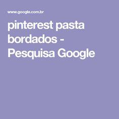 pinterest pasta bordados - Pesquisa Google