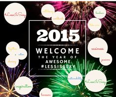 Welcome 2015, the year of awesome #LessIsSexy #Bonheur #easiness