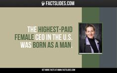 The Highest-paid female CEO in the U.S. was born as a man.