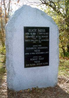 Eliot Ness  Birth:  Apr. 19, 1903   Death:  May 16, 1957     Law Officer. He was the Federal Bureau of Ivestigations lawman who brought gangster Al Capone to justice.