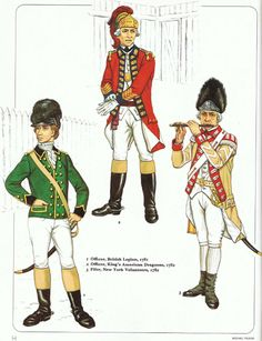 British; Loyalist Troops L to R Officer British Legion 1781,Officer King's American Dragoons 1782 & Fifer New York Volunteers 1782  from an early Osprey Men at Arms (originally published possibly in 1980)