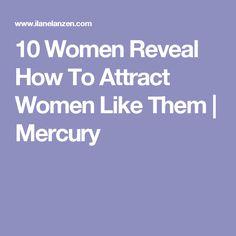 10 Women Reveal How To Attract Women Like Them | Mercury