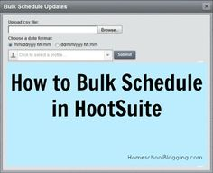 How to Bulk Schedule in HootSuite  http://homeschoolblogging.com/how-to-bulk-schedule-in-hootsuite/#