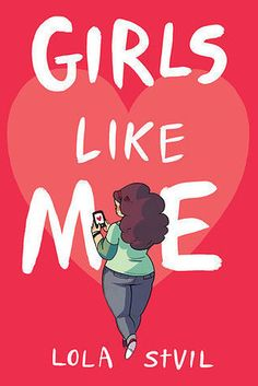 Girls Like Me, by Lola St. Vil | 23 YA Books That, Without A Doubt, You'll Want…