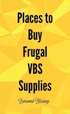 Places to Buy Frugal VBS Supplies - Borrowed http://Blessings.net