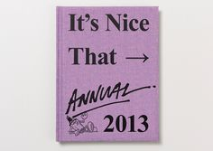 It's Nice That Annual 2013