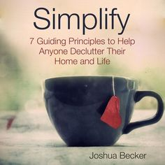 The 10 Most Important Things to Simplify in Your Life  -- Simplicity brings balance, freedom, and joy. When we begin to live simply and experience these benefits, we begin to ask the next question, Where else in my life can I remove distraction and simply focus on the essential?   Based on our personal journey, our conversations, and our observations, here is a list of the 10 most important things to simplify in your life today to begin living a more balanced, joyful lifesty