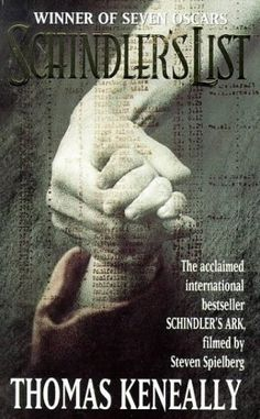 Schindler's List  by Thomas Keneally    I have seen the movie but really need to read this book.
