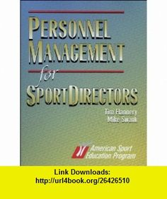 Personnel Management for Sport Directors (9780880117579) Tim Flannery, Mike Swank , ISBN-10: 0880117575  , ISBN-13: 978-0880117579 ,  , tutorials , pdf , ebook , torrent , downloads , rapidshare , filesonic , hotfile , megaupload , fileserve