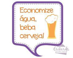 Economize água, beba cerveja!